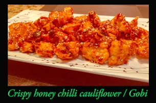 Honey Chilli Cauliflower /Gobi